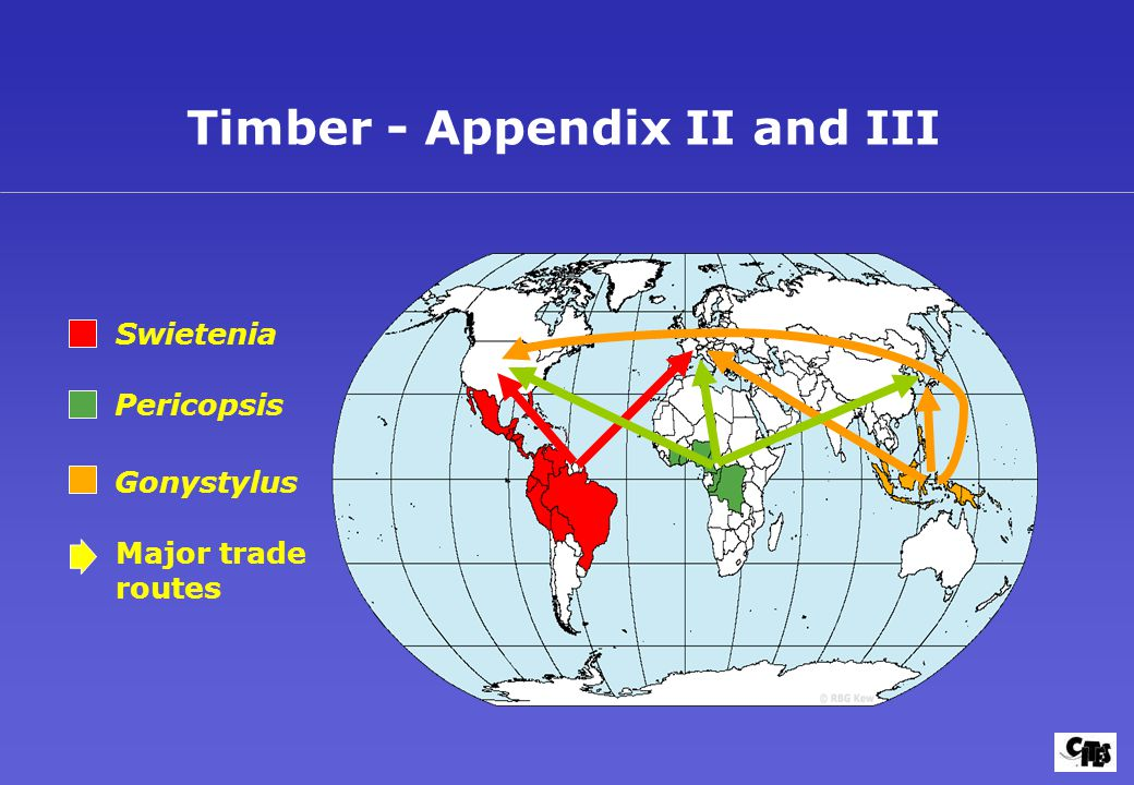 Timber - Appendix II and III Swietenia Pericopsis Gonystylus Major trade routes