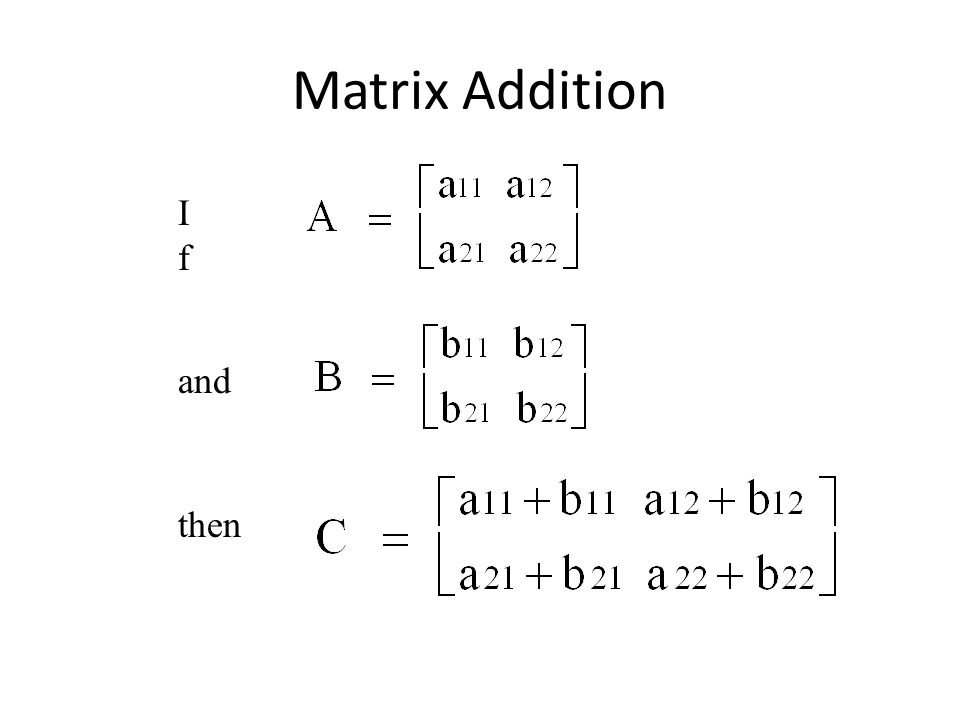 Matrix Addition IfIf and then