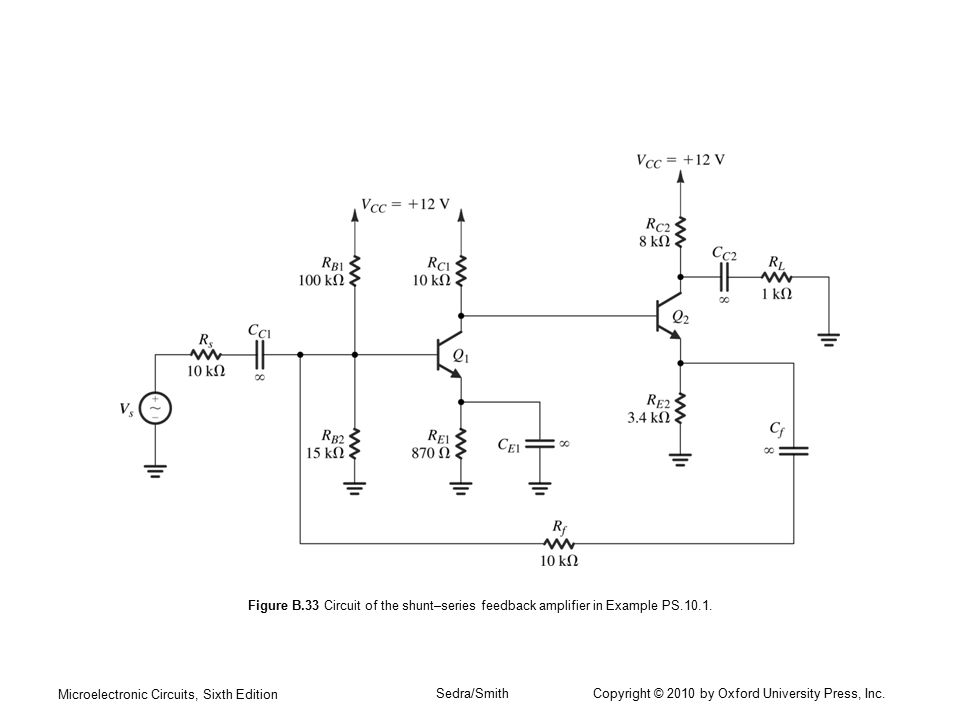 Microelectronic Circuits, Sixth Edition Sedra/Smith Copyright © 2010 by Oxford University Press, Inc. Figure B.33 Circuit of the shunt–series feedback