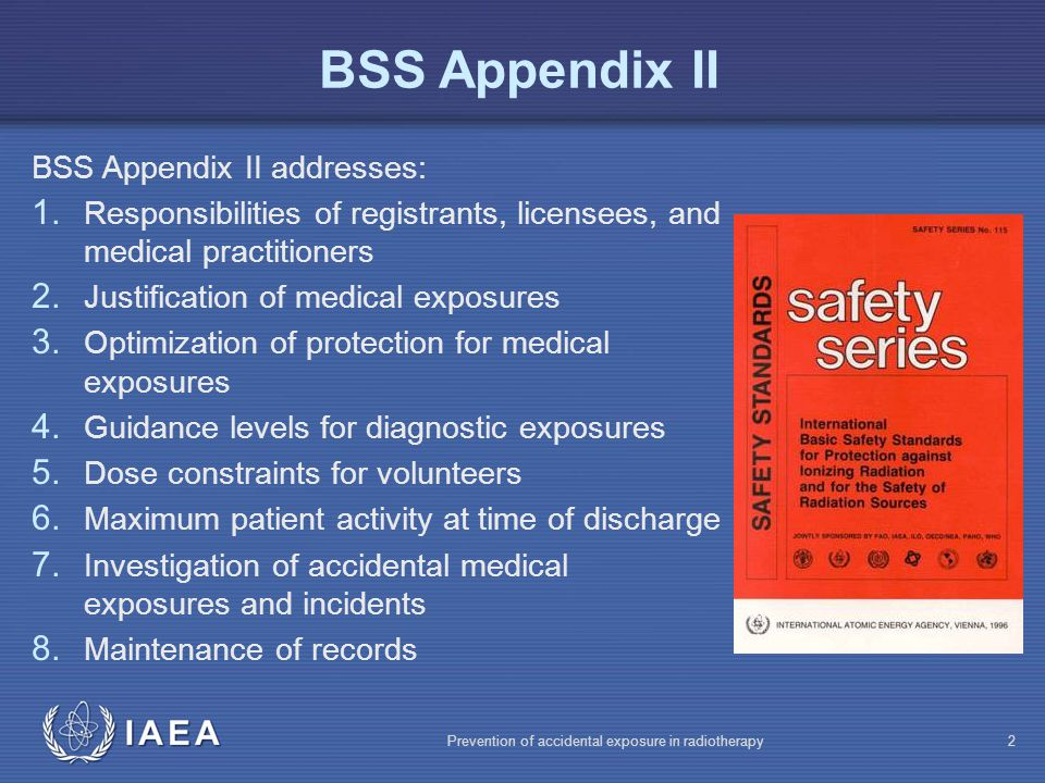 IAEA Prevention of accidental exposure in radiotherapy3 BSS Appendix II BSS Appendix II addresses: 1.