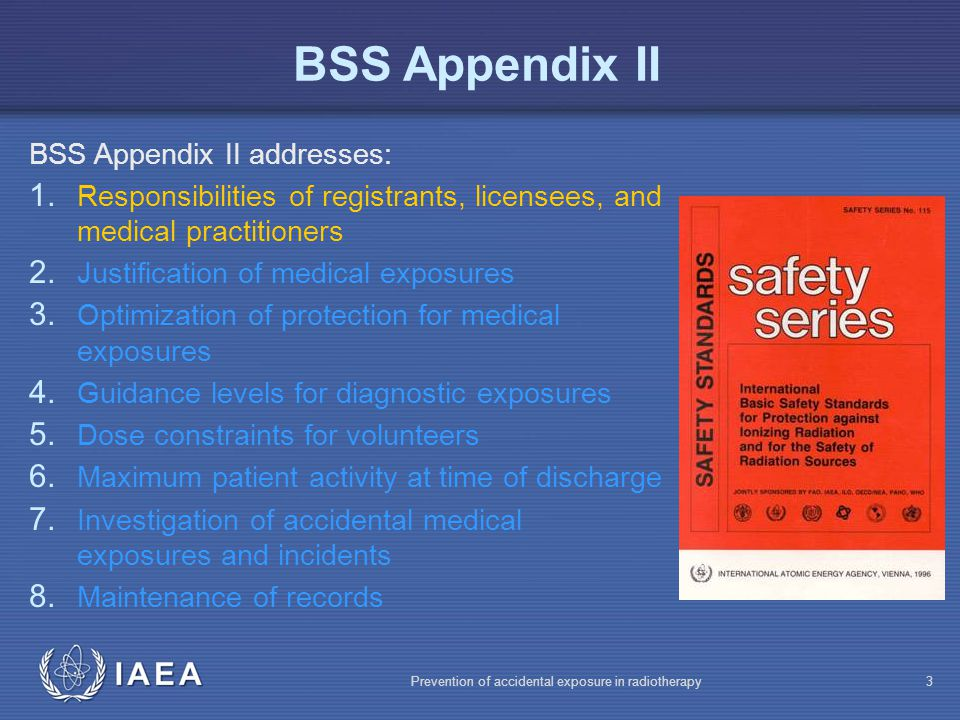 IAEA Prevention of accidental exposure in radiotherapy34 BSS Appendix II BSS Appendix II addresses: 1.
