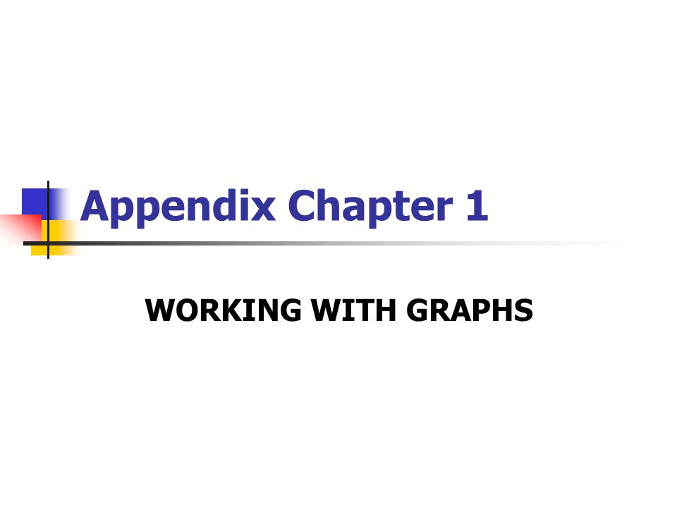 Appendix Chapter 1 WORKING WITH GRAPHS