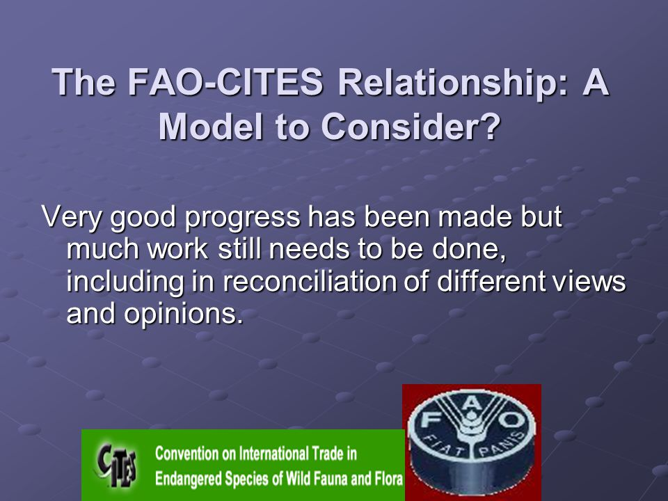 The FAO-CITES Relationship: A Model to Consider.
