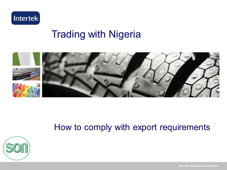 Intertek International Limited Trading with Nigeria How to comply with export requirements