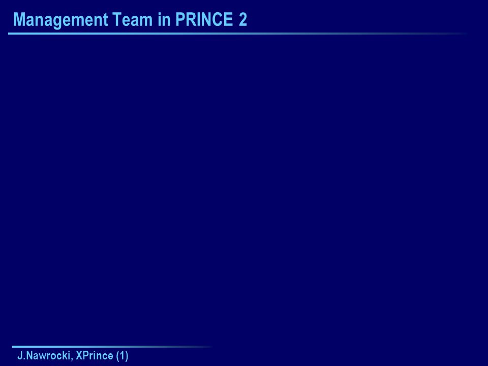 J.Nawrocki, XPrince (1) Management Team in PRINCE 2