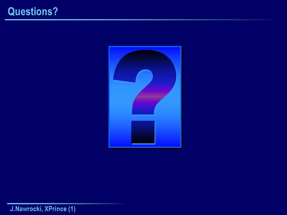 J.Nawrocki, XPrince (1) Questions
