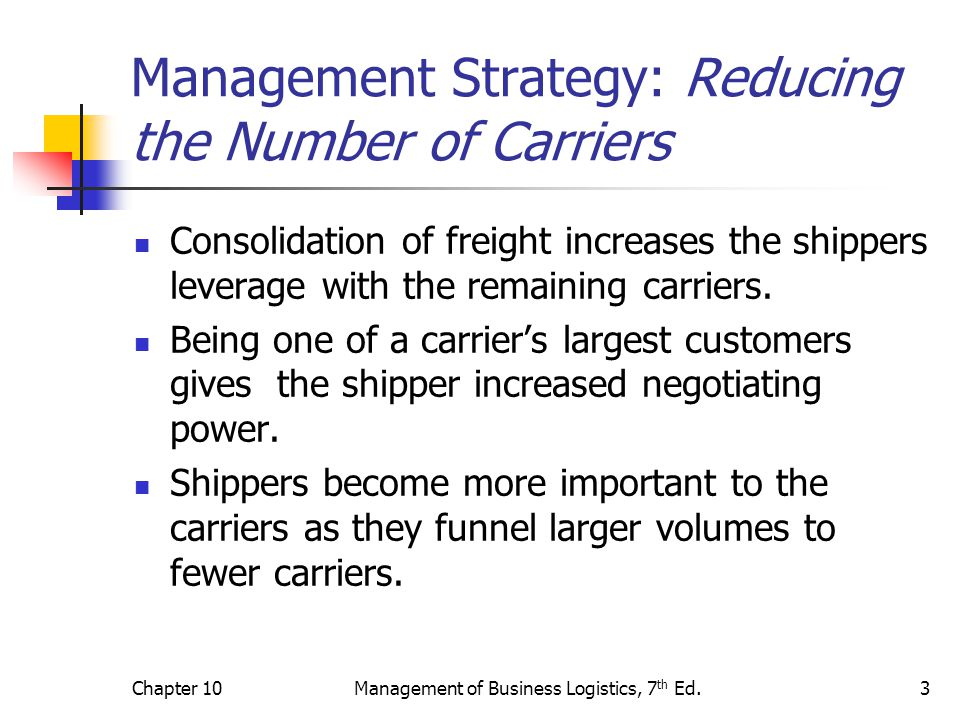 Chapter 10Management of Business Logistics, 7 th Ed.14 Federal Regulation: Deregulation Air Carriers In 1977, economic regulation of air carriers eliminated.