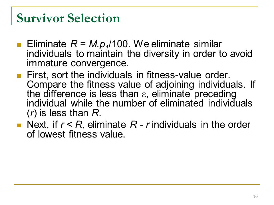 10 Survivor Selection Eliminate R = M.p 1 /100.