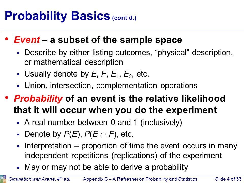 Appendix C – A Refresher on Probability and StatisticsSlide 5 of 33Simulation with Arena, 4 th ed.
