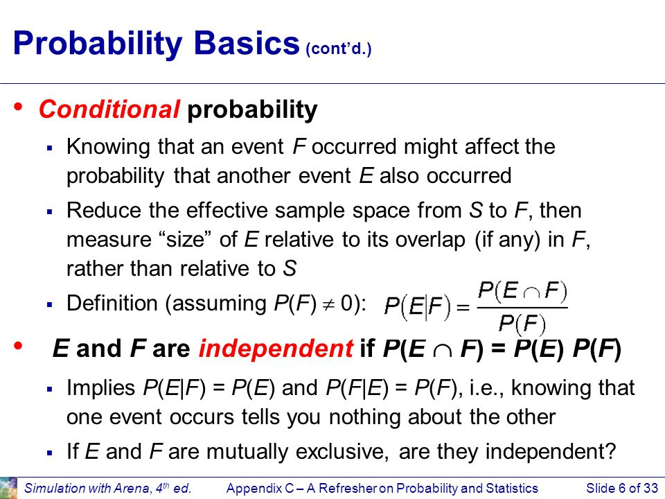 Appendix C – A Refresher on Probability and StatisticsSlide 6 of 33Simulation with Arena, 4 th ed.