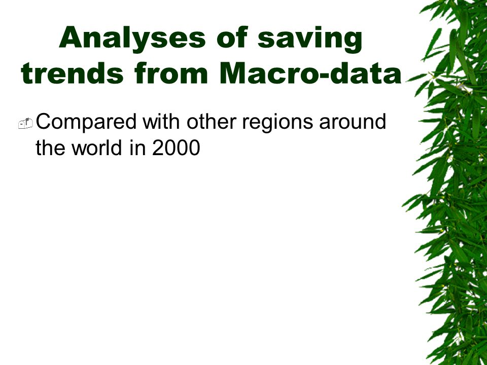 Analyses of saving trends from Macro-data  Compared with other regions around the world in 2000