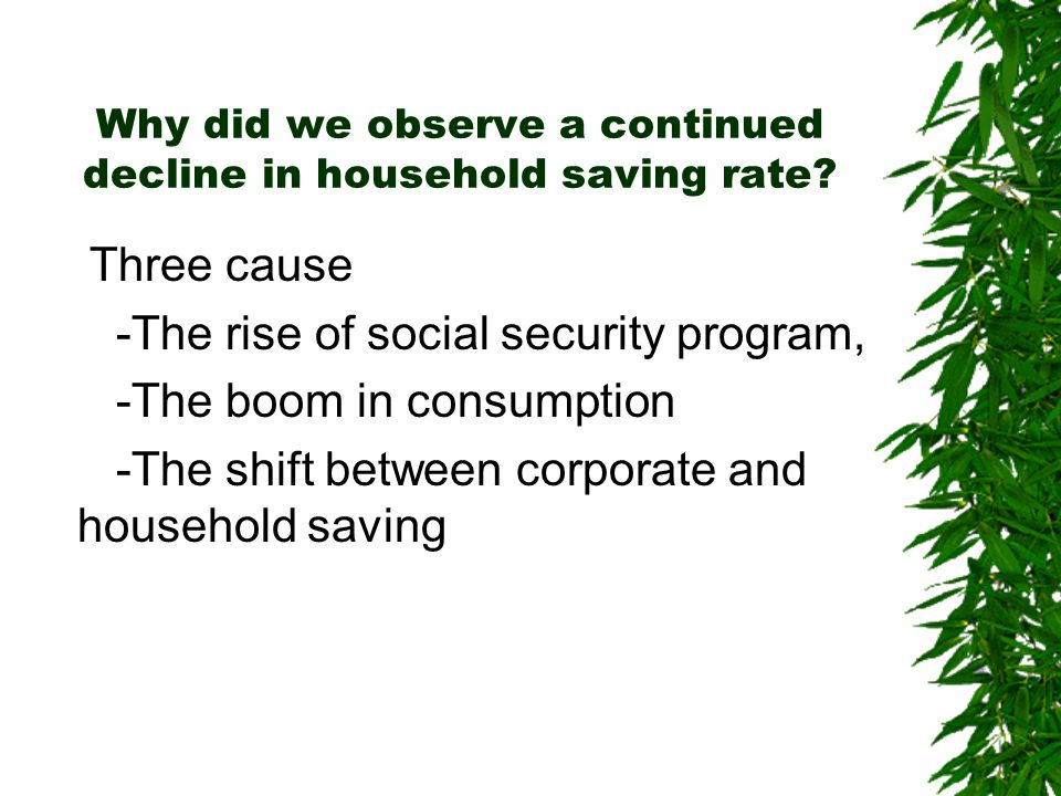 Why did we observe a continued decline in household saving rate.