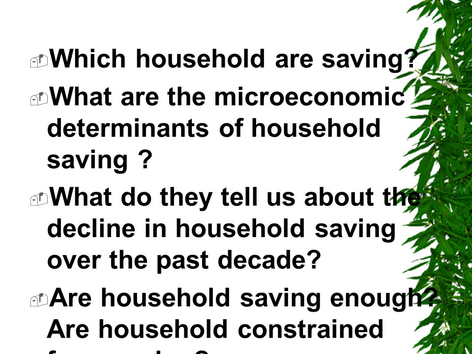  Which household are saving.  What are the microeconomic determinants of household saving .