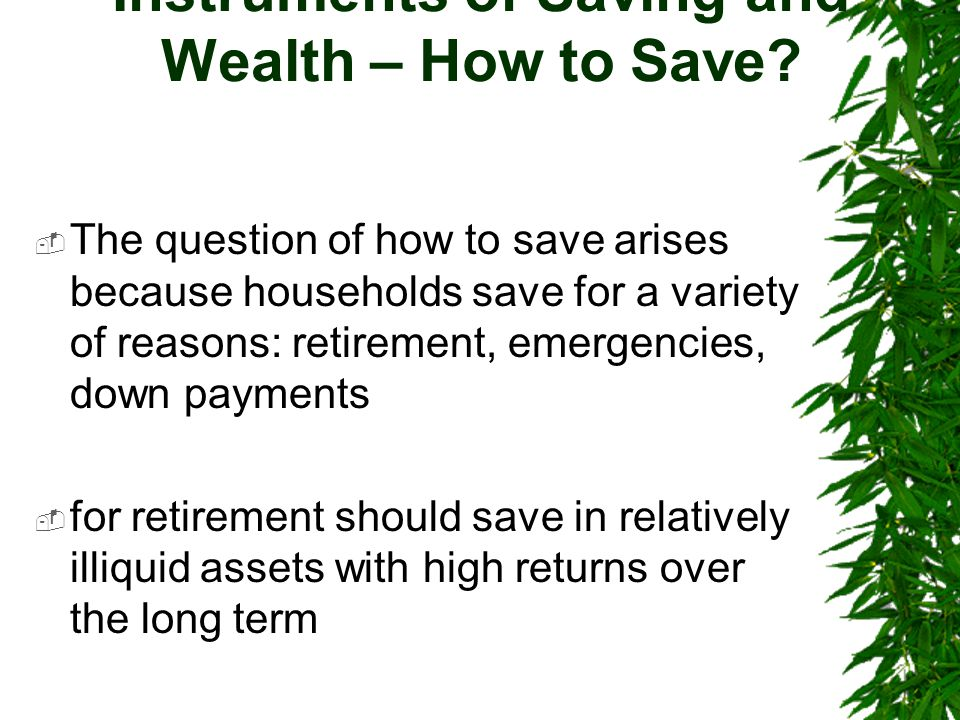 Instruments of Saving and Wealth – How to Save.