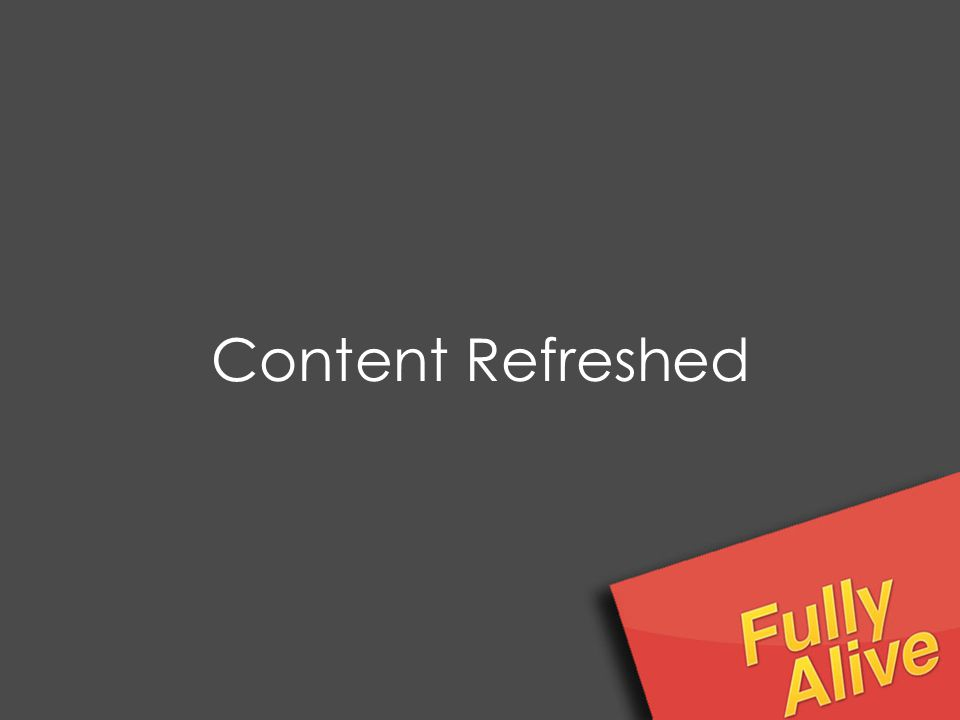 Content Refreshed