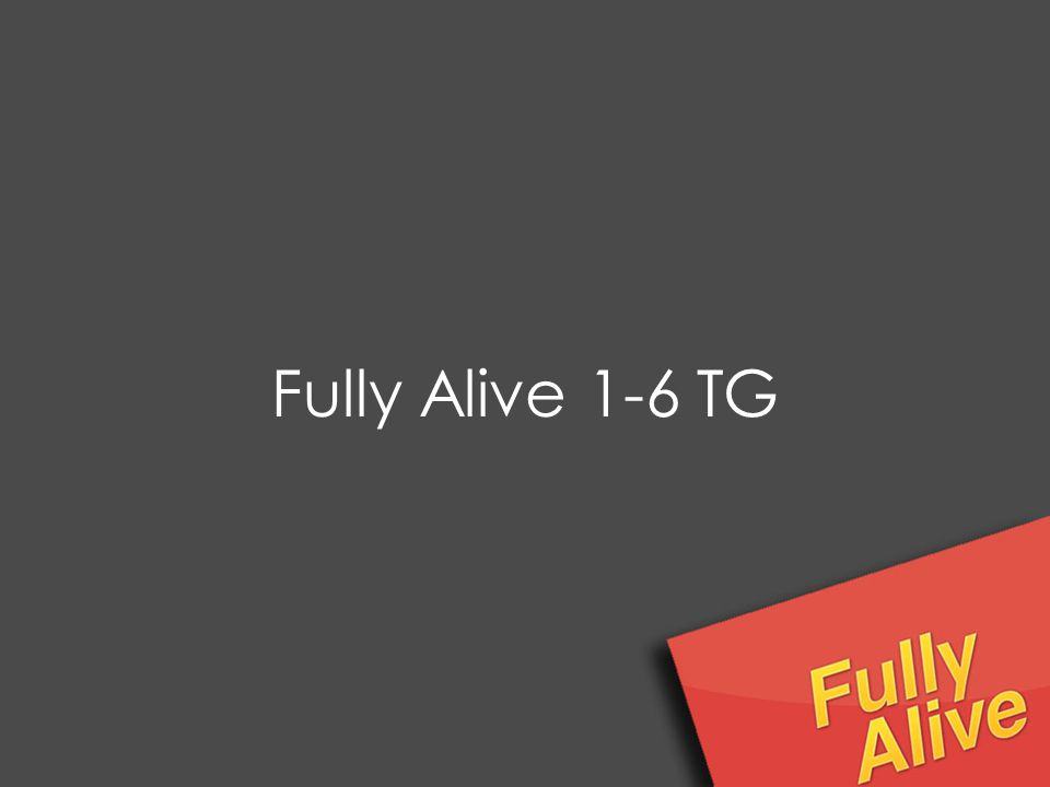 Fully Alive 1-6 TG