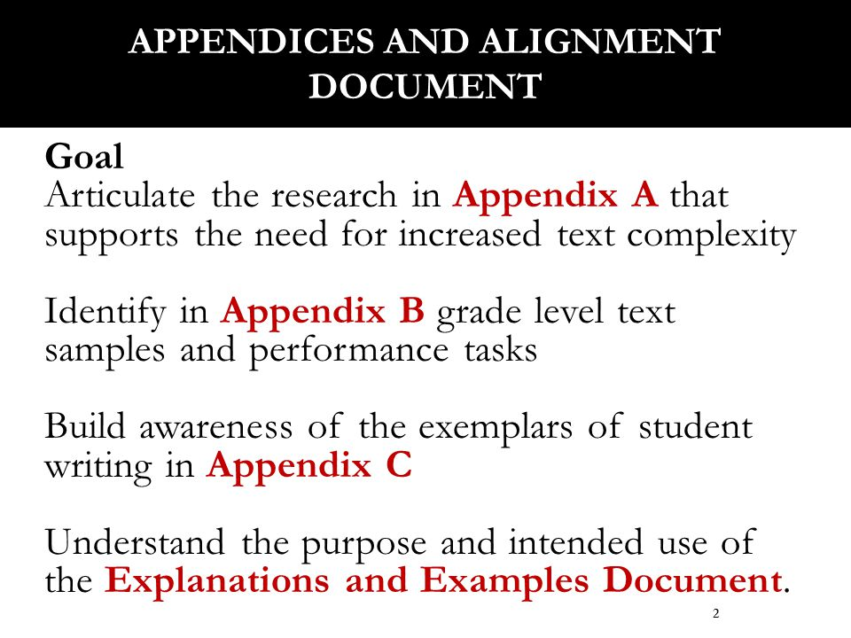 Goal Articulate the research in Appendix A that supports the need for increased text complexity Identify in Appendix B grade level text samples and pe