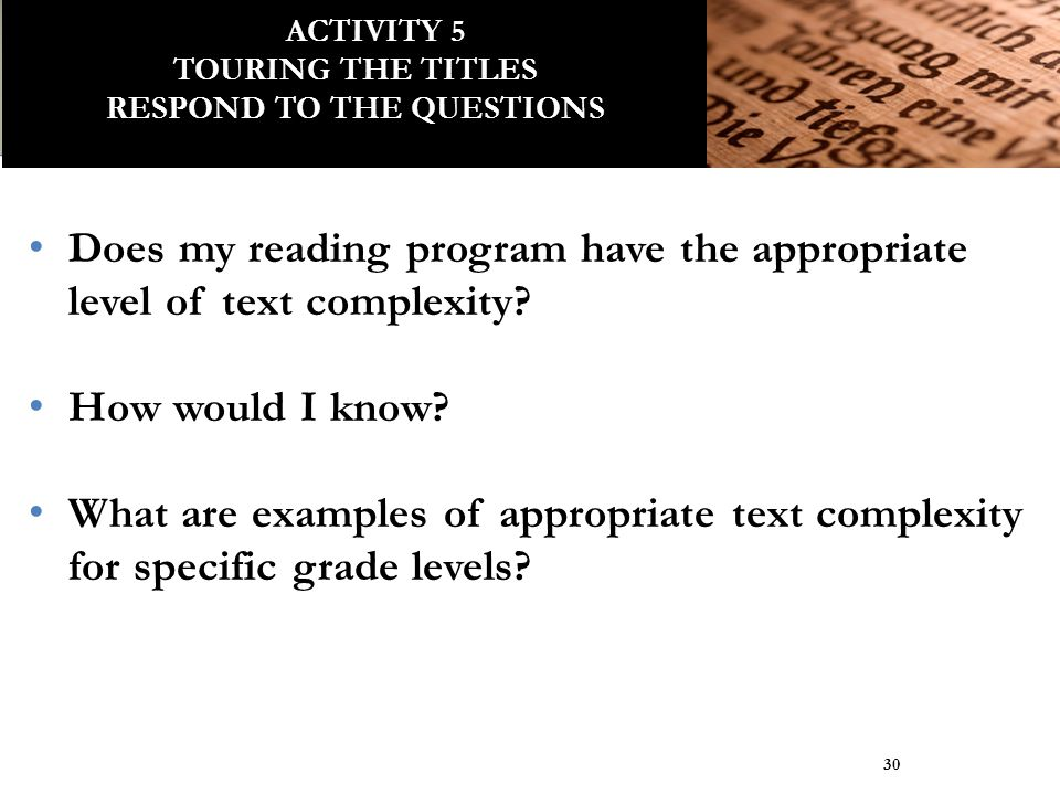 Does my reading program have the appropriate level of text complexity? How would I know? What are examples of appropriate text complexity for specific