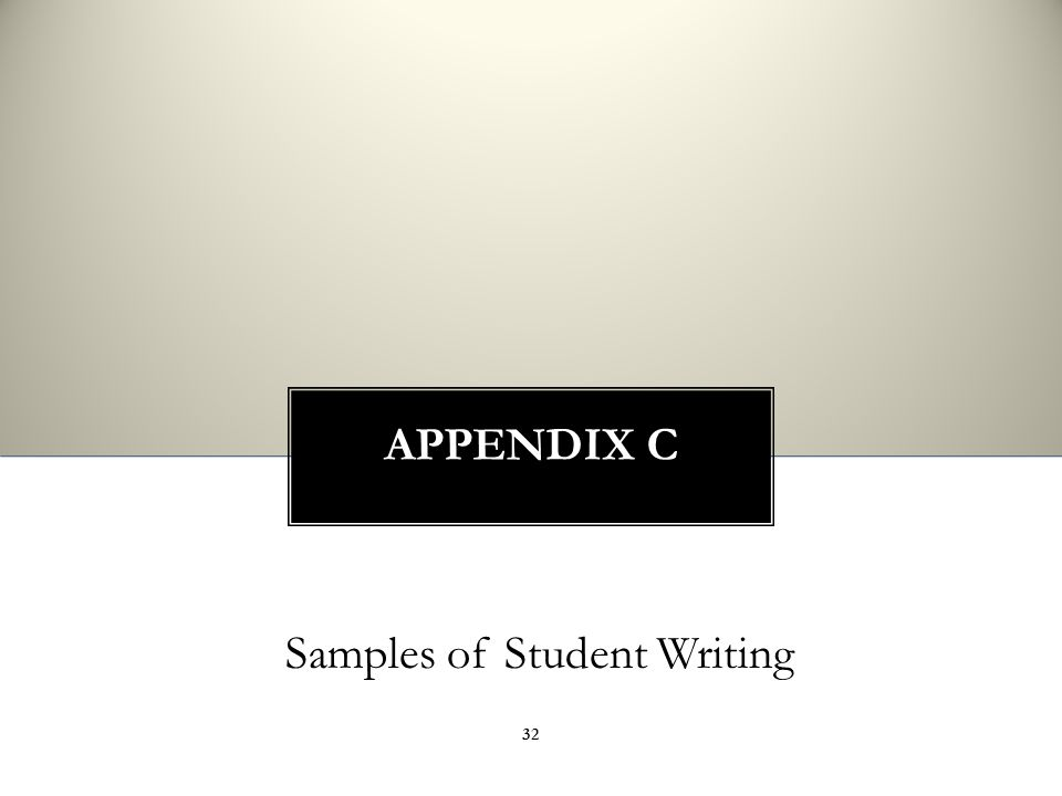 APPENDIX C Samples of Student Writing 32