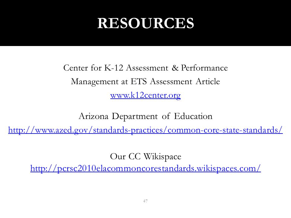 RESOURCES Center for K-12 Assessment & Performance Management at ETS Assessment Article www.k12center.org Arizona Department of Education http://www.a