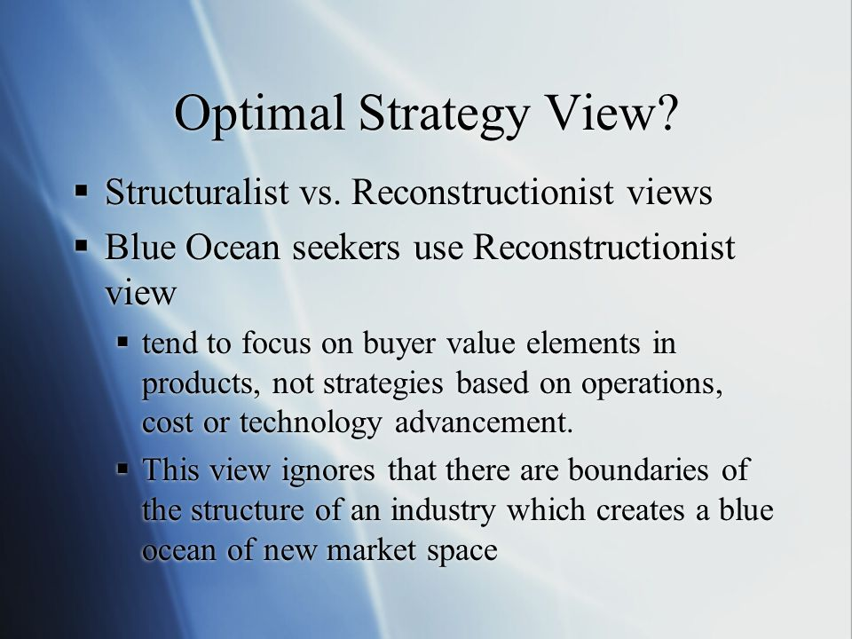 Optimal Strategy View.  Structuralist vs.