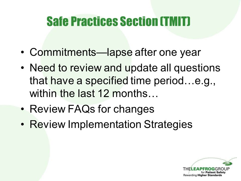 Safe Practices Section (TMIT) Commitments—lapse after one year Need to review and update all questions that have a specified time period…e.g., within