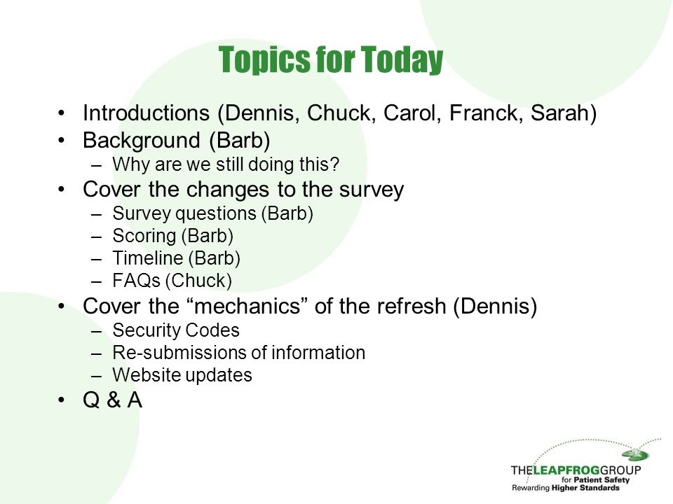 Topics for Today Introductions (Dennis, Chuck, Carol, Franck, Sarah) Background (Barb) –Why are we still doing this.