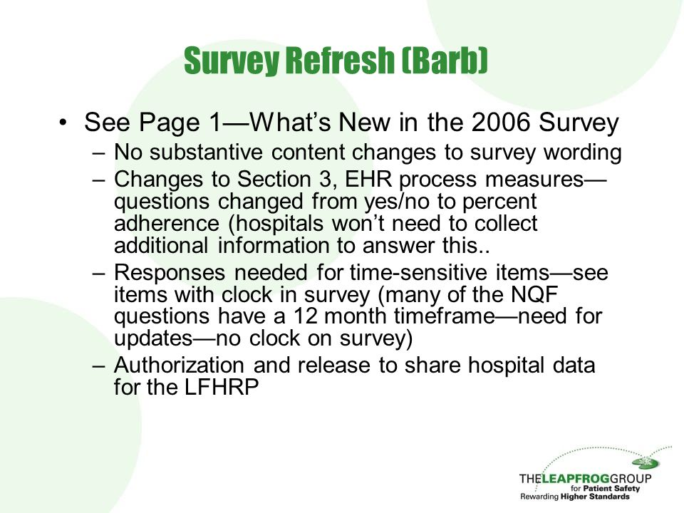 Survey Refresh (Barb) See Page 1—What's New in the 2006 Survey –No substantive content changes to survey wording –Changes to Section 3, EHR process me