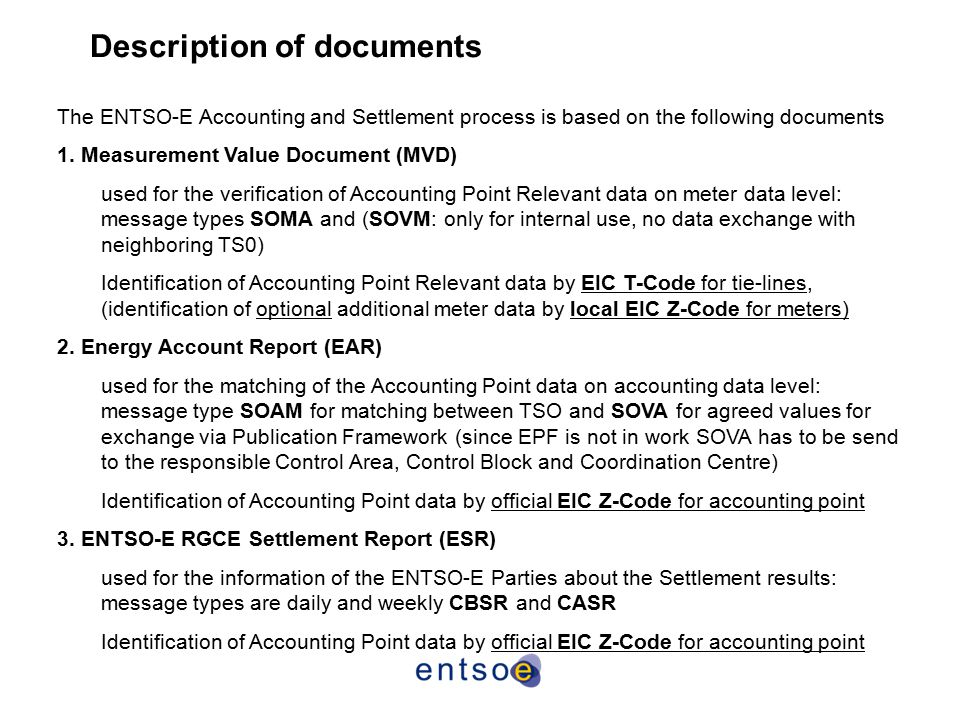 Description of documents The ENTSO-E Accounting and Settlement process is based on the following documents 1. Measurement Value Document (MVD) used fo