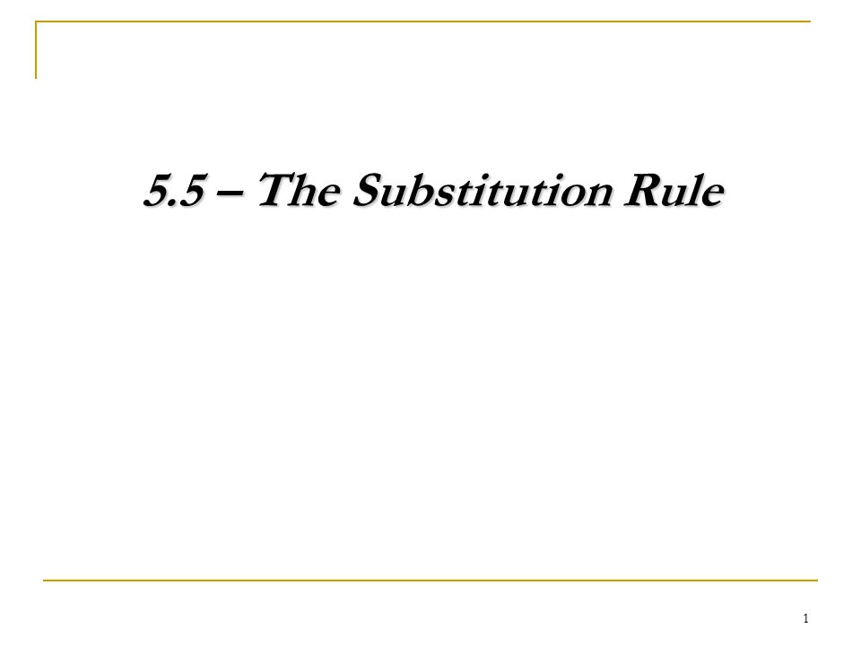 1 5.5 – The Substitution Rule