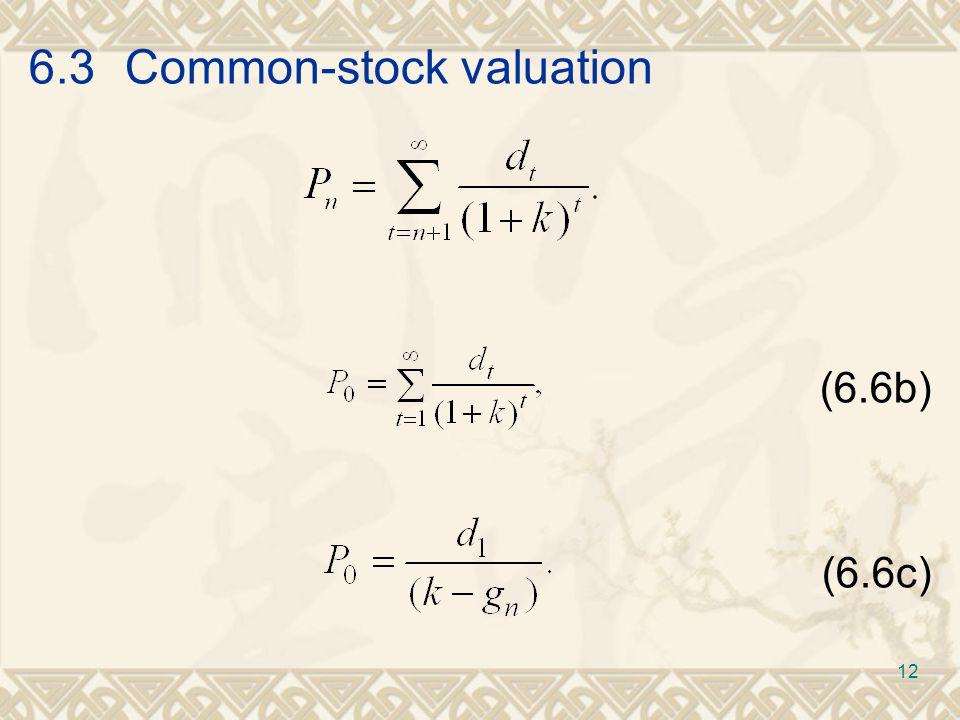 6.3Common-stock valuation (6.6b) (6.6c) 12
