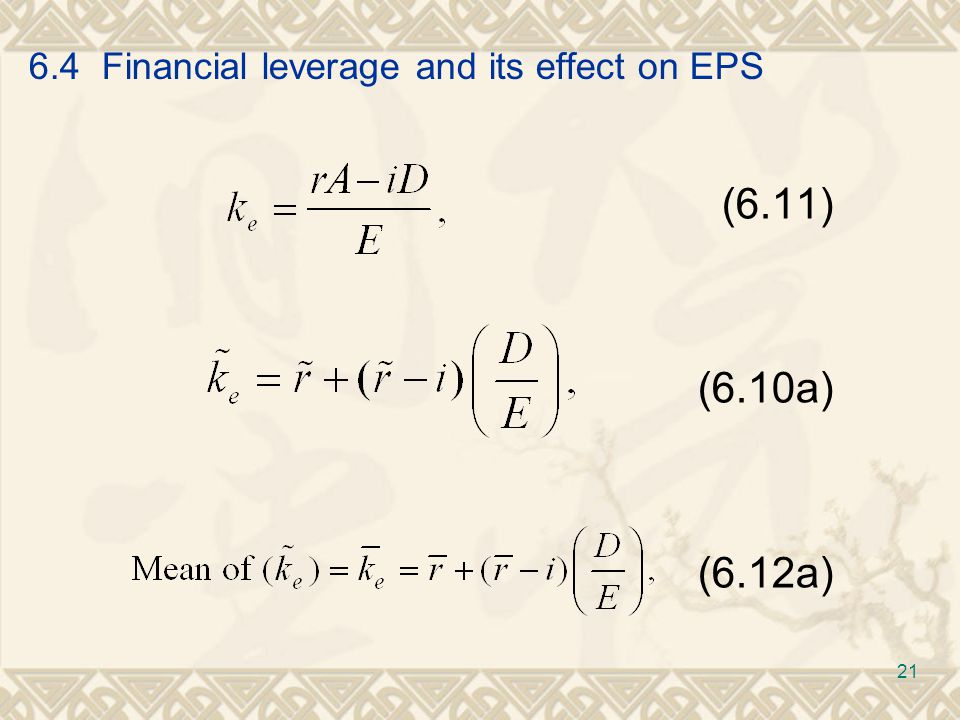 6.4 Financial leverage and its effect on EPS (6.11) (6.10a) (6.12a) 21