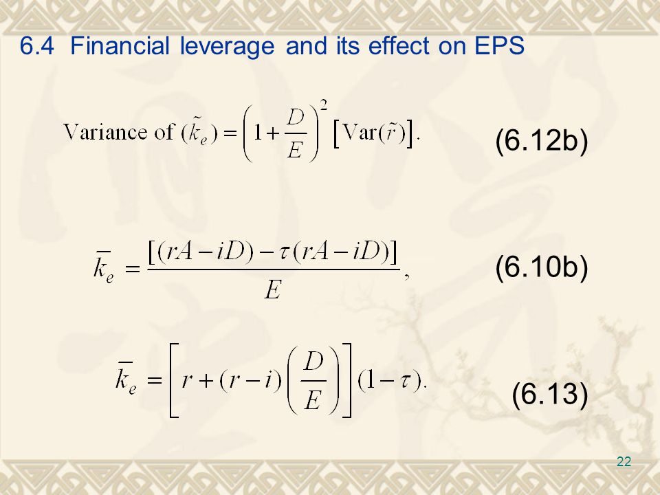 6.4 Financial leverage and its effect on EPS (6.12b) (6.10b) (6.13) 22