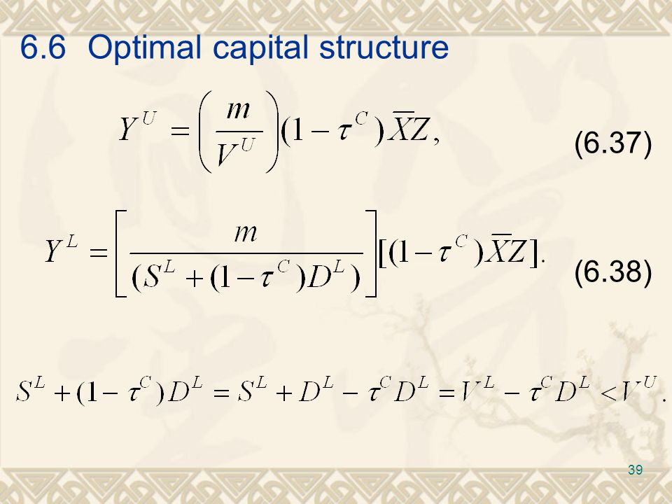 6.6Optimal capital structure (6.37) (6.38) 39