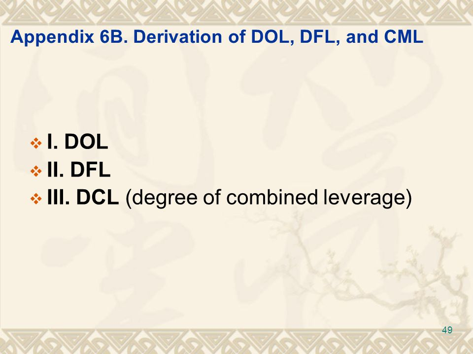 Appendix 6B. Derivation of DOL, DFL, and CML  I.