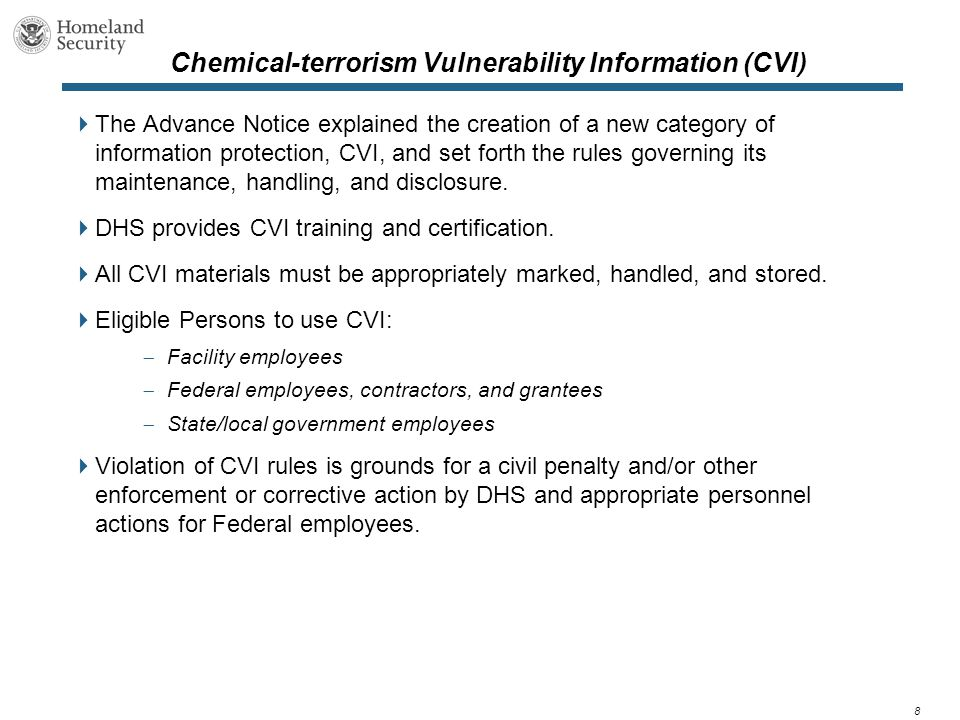 8 Chemical-terrorism Vulnerability Information (CVI)  The Advance Notice explained the creation of a new category of information protection, CVI, and set forth the rules governing its maintenance, handling, and disclosure.