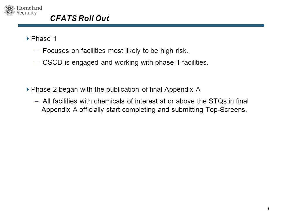 9 CFATS Roll Out  Phase 1  Focuses on facilities most likely to be high risk.