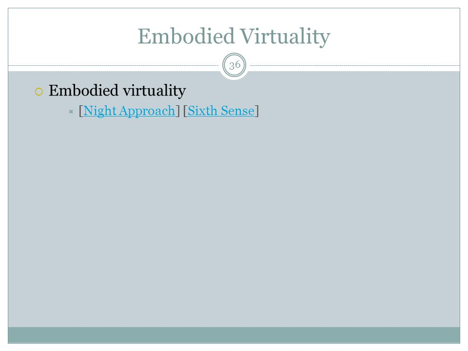 Embodied Virtuality  Embodied virtuality  [Night Approach] [Sixth Sense]Night ApproachSixth Sense 36