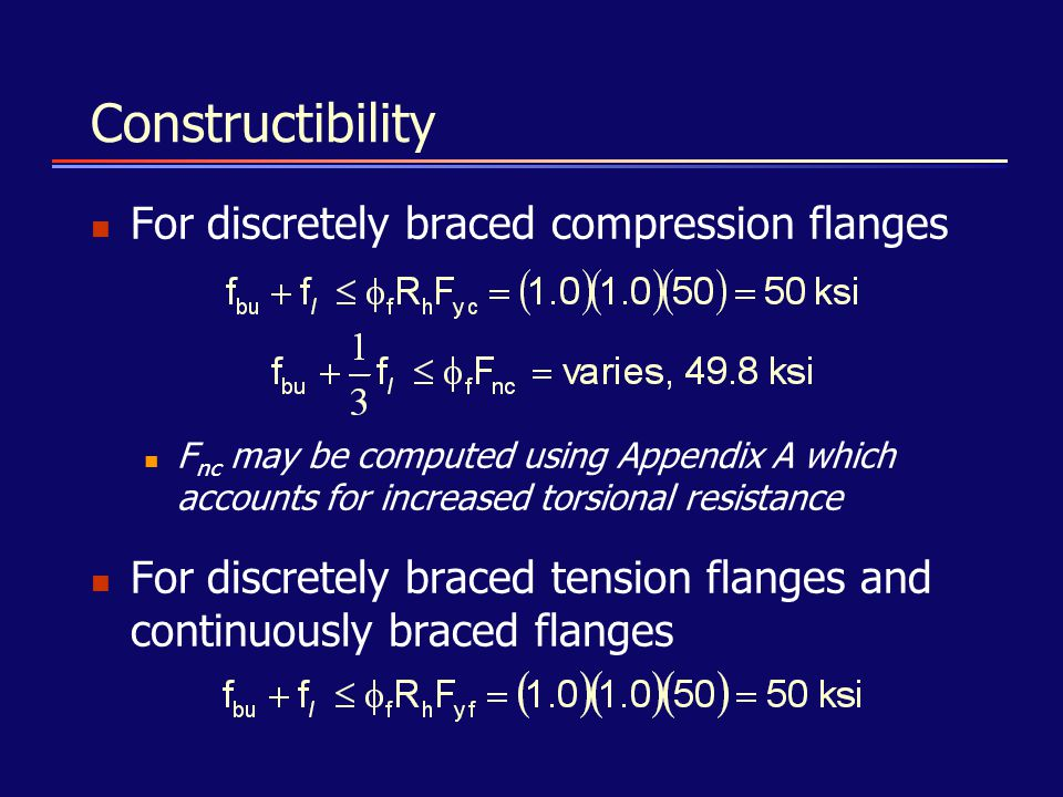 Constructibility For discretely braced compression flanges F nc may be computed using Appendix A which accounts for increased torsional resistance For