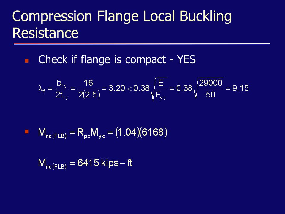 Compression Flange Local Buckling Resistance Check if flange is compact - YES