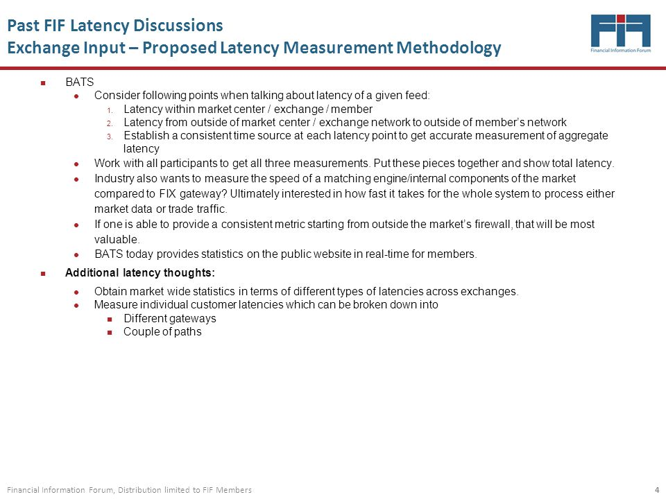 Financial Information Forum, Distribution limited to FIF Members Past FIF Latency Discussions Exchange Input – Proposed Latency Measurement Methodolog