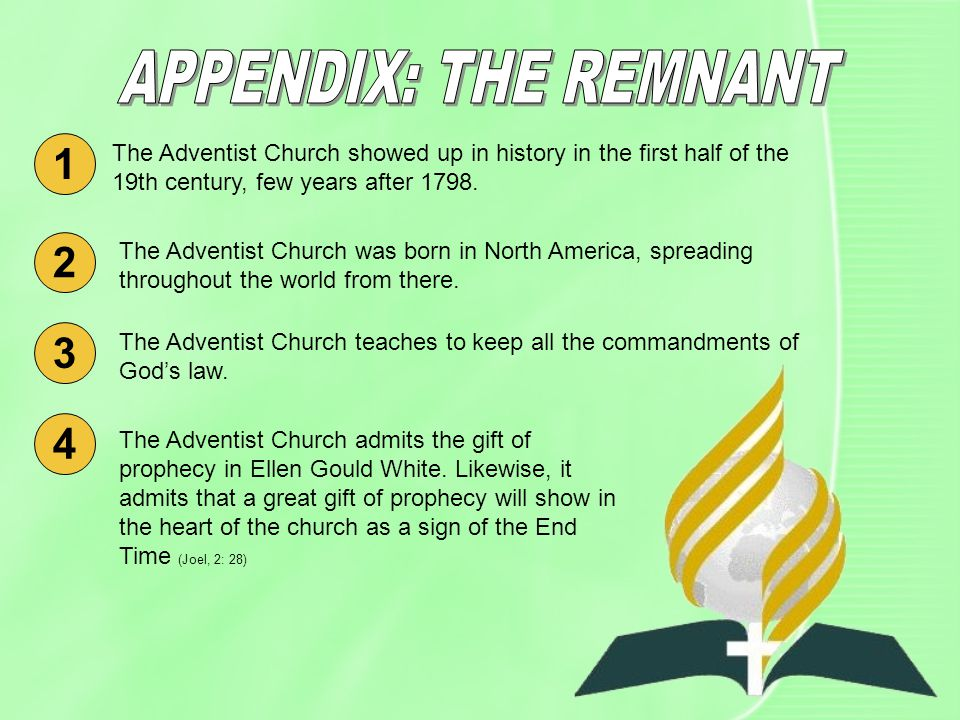 1 The Adventist Church showed up in history in the first half of the 19th century, few years after 1798.