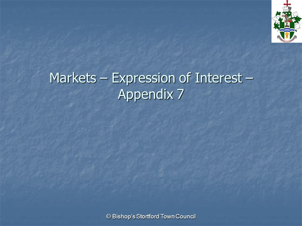 © Bishop's Stortford Town Council Markets – Expression of Interest – Appendix 7
