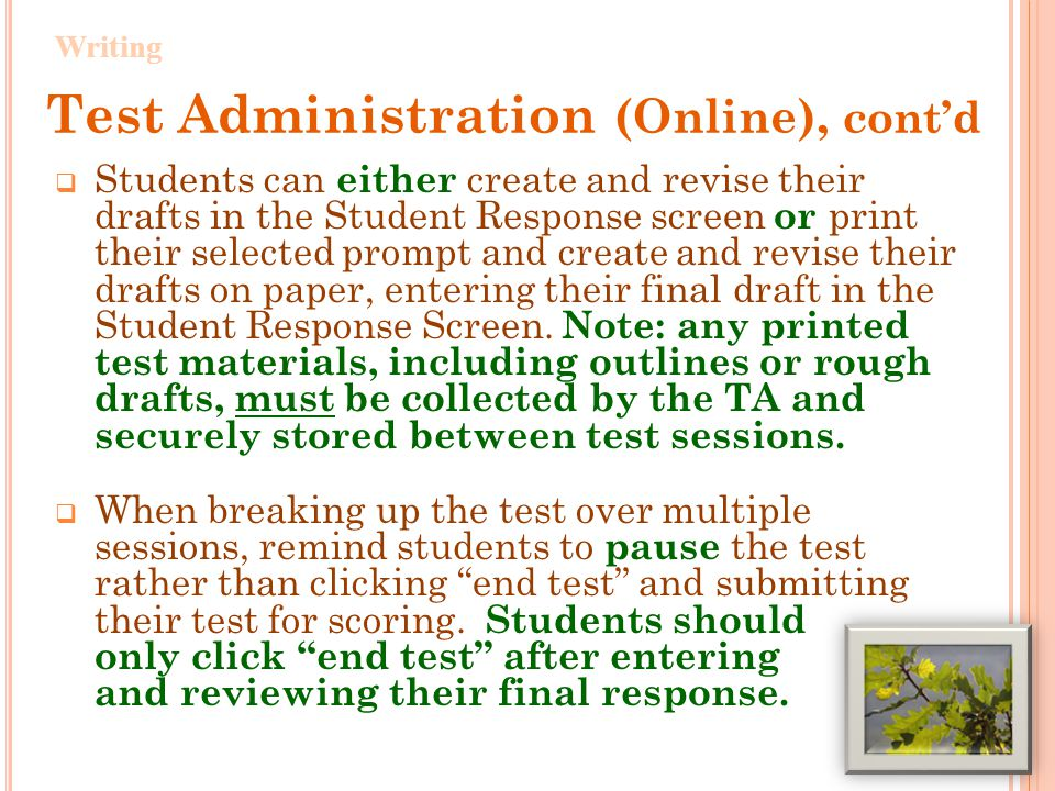 While the Paper-Based Writing test is not timed, estimate that it will take approximately 2 – 3 class sessions to complete.