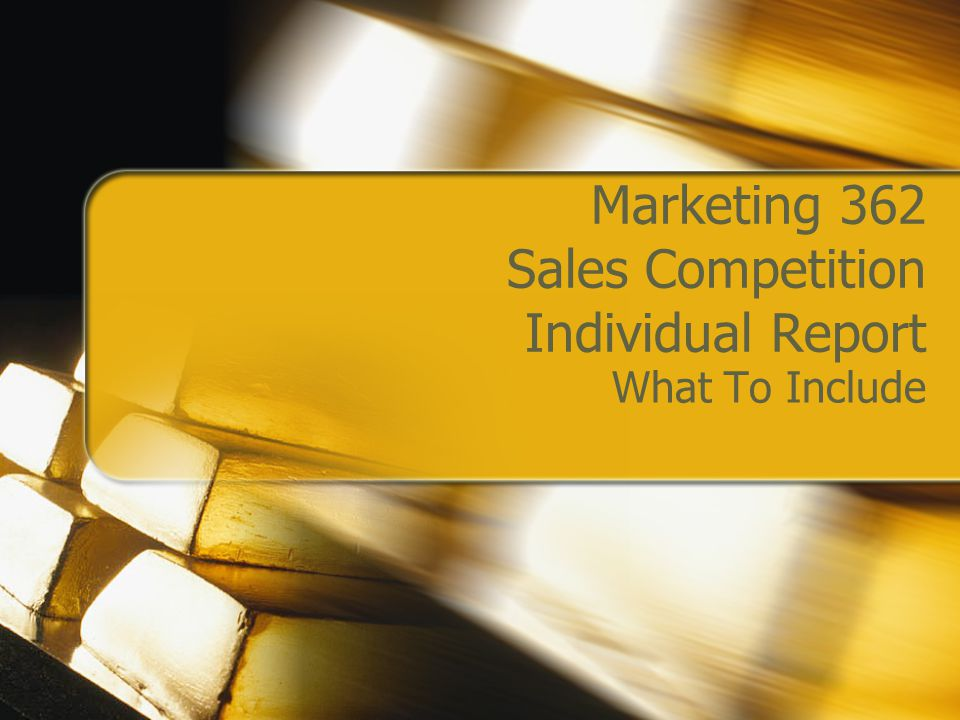 Marketing 362 Sales Competition Individual Report What To Include