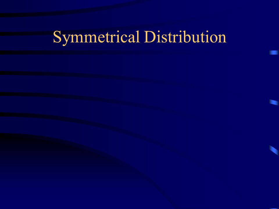 Symmetrical Distribution