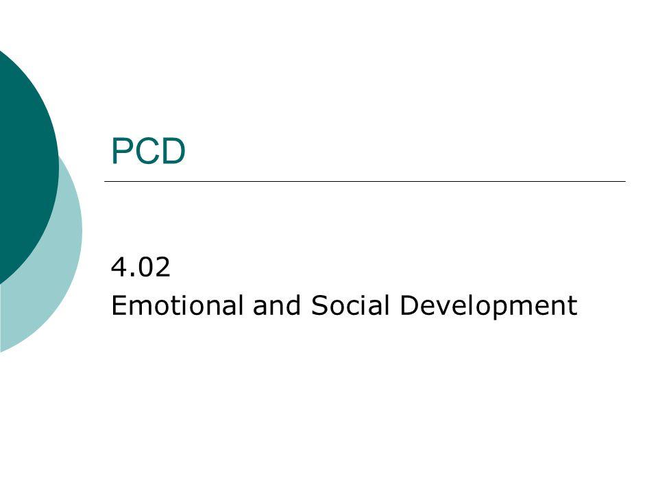 PCD 4.02 Emotional and Social Development
