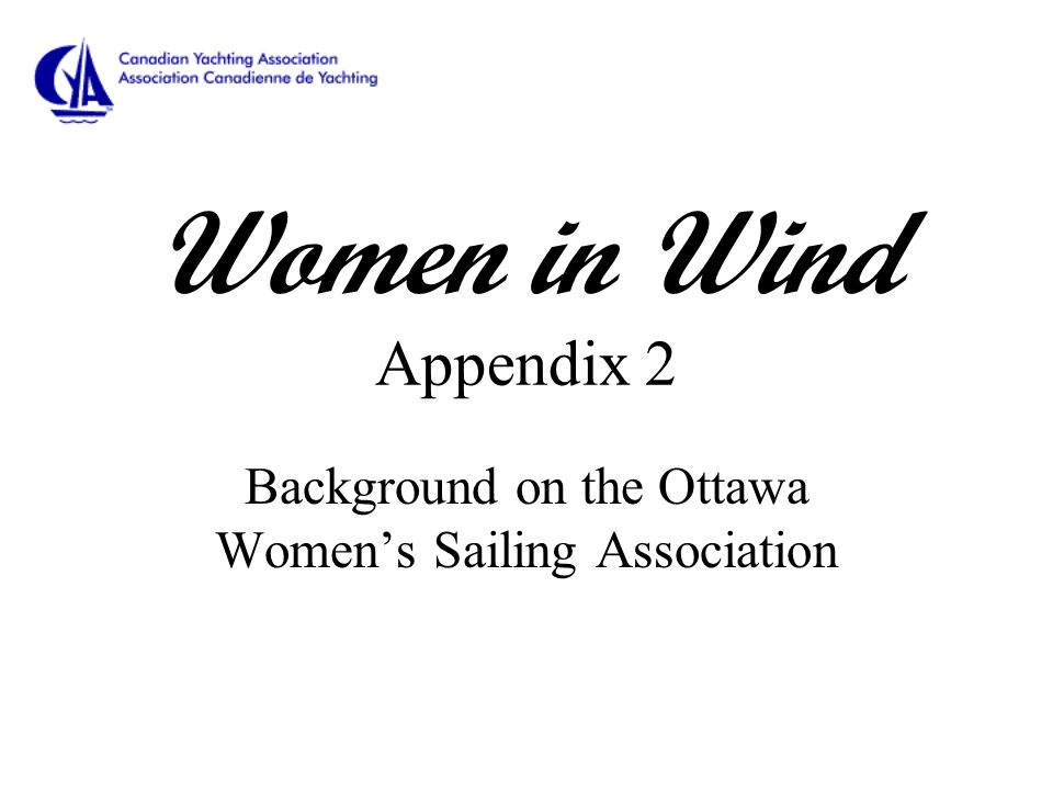 Women in Wind Appendix 2 Background on the Ottawa Women's Sailing Association