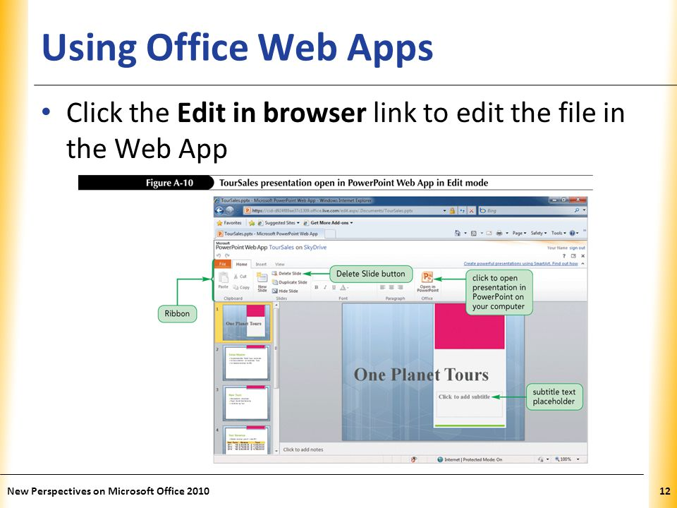 XP Using Office Web Apps Click the Edit in browser link to edit the file in the Web App New Perspectives on Microsoft Office 201012