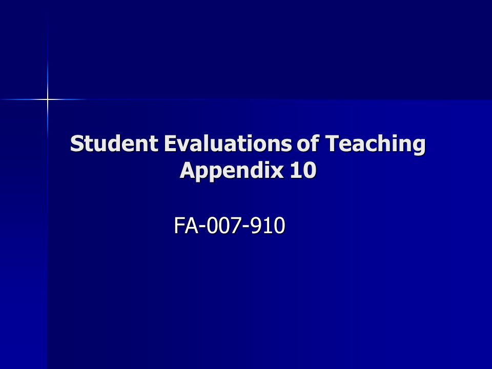 Student Evaluations of Teaching Appendix 10 FA-007-910